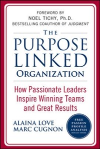 Cover Purpose Linked Organization: How Passionate Leaders Inspire Winning Teams and Great Results
