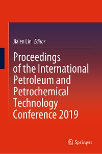 Cover Proceedings of the International Petroleum and Petrochemical Technology Conference 2019