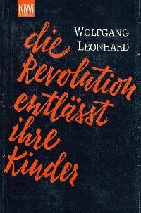 Cover Die Revolution entlässt ihre Kinder