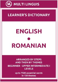 Cover English-Romanian Learner's Dictionary (Arranged by Steps and Then by Themes, Beginner - Upper Intermediate I Levels)