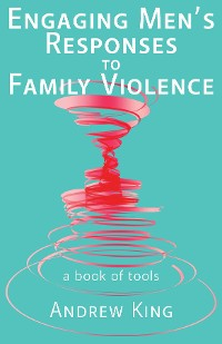 Cover Engaging men's responses to family violence