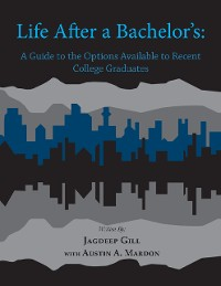 Cover Life After a Bachelor's: A Guide to the Options Available to Recent College Graduates