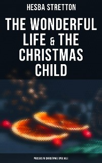 Cover The Wonderful Life & The Christmas Child (Musaicum Christmas Specials)