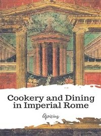 Cover Cookery and Dining in Imperial Rome