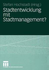 Cover Stadtentwicklung mit Stadtmanagement?