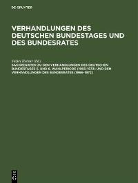 Cover Sachregister zu den Verhandlungen des Deutschen Bundestages 5. und 6. Wahlperiode (1965–1972) und den Verhandlungen des Bundesrates (1966–1972)