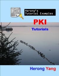 Cover PKI Tutorials - Herong's Tutorial Examples