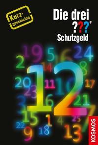 Cover Die drei ??? Schutzgeld (drei Fragezeichen)