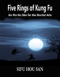 Cover Five Rings of Kung Fu: Go Rin No Sho for the Martial Arts