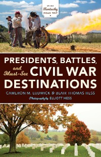 Cover Presidents, Battles, and Must-See Civil War Destinations