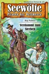 Cover Seewölfe - Piraten der Weltmeere 475