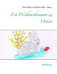 Cover Ein Weihnachtsmann zu Ostern
