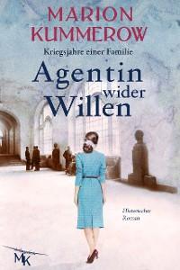Cover Agentin wider Willen