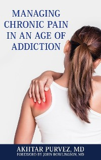 Cover Managing Chronic Pain in an Age of Addiction