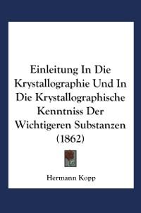 Cover Einleitung in die Krystallographie und in die Krystallographische Kenntniss der Wichtigeren Substanzen