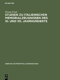 Cover Studien zu italienischen Memorialzeugnissen des XI. und XII. Jahrhunderts