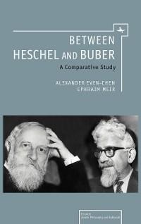 Cover Between Heschel and Buber