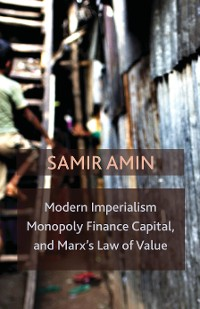 Cover Modern Imperialism, Monopoly Finance Capital, and Marx's Law of Value