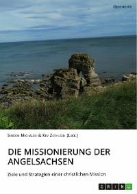 Cover Die Missionierung der Angelsachsen