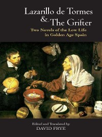Cover Lazarillo de Tormes and the Grifter (El Buscon)