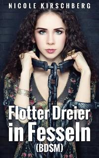 Cover Flotter Dreier in Fesseln (BDSM)