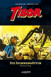 Cover Tibor (zweite Serie) 1: Die Spinnengöttin