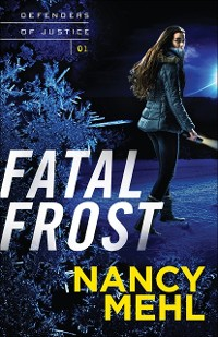 Cover Fatal Frost (Defenders of Justice Book #1)