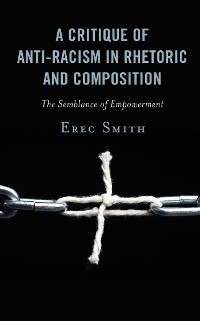 Cover A Critique of Anti-racism in Rhetoric and Composition