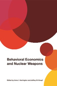 Cover Behavioral Economics and Nuclear Weapons