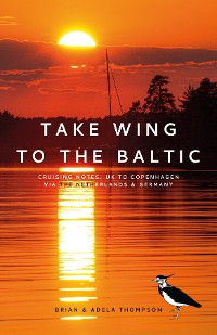 Cover Take Wing to the Baltic: Cruising Notes