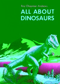 Cover All About Dinosaurs