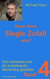 Cover Kann denn Single Zufall sein? Band 4