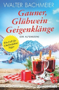 Cover Gauner, Glühwein, Geigenklänge