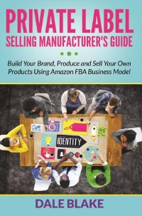 Cover Private Label Selling Manufacturer's Guide