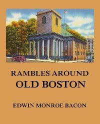 Cover Rambles around Old Boston