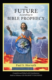Cover The Future According to Bible Prophecy