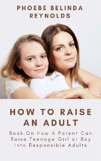 Cover How To Raise An Adult