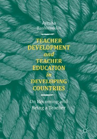 Cover Teacher Development and Teacher Education in Developing Countries