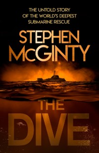 Cover Dive: The untold story of the world's deepest submarine rescue