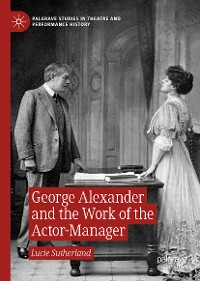 Cover George Alexander and the Work of the Actor-Manager
