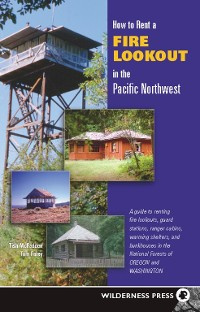 Cover How to Rent a Fire Lookout in the Pacific Northwest