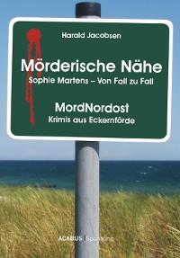 Cover Mörderische Nähe. Sophie Martens - Von Fall zu Fall