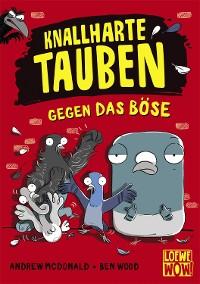 Cover Knallharte Tauben gegen das Böse (Band 1)