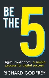 Cover Be The 5: Digital confidence