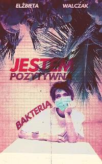Cover Jestem pozytywną bakterią