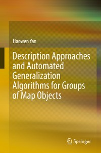Cover Description Approaches and Automated Generalization Algorithms for Groups of Map Objects