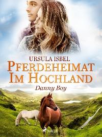 Cover Pferdeheimat im Hochland - Danny Boy