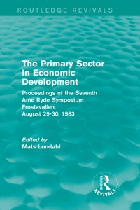 Cover Primary Sector in Economic Development (Routledge Revivals)