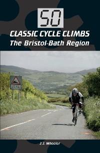 Cover 50 Classic Cycle Climbs: The Bristol-Bath Region