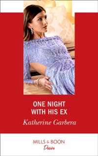 Cover One Night With His Ex (Mills & Boon Desire) (One Night, Book 1)
